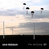 I'm Willing by Dan Freeman