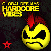 Hardcore Vibes Special Edition von Global Deejays