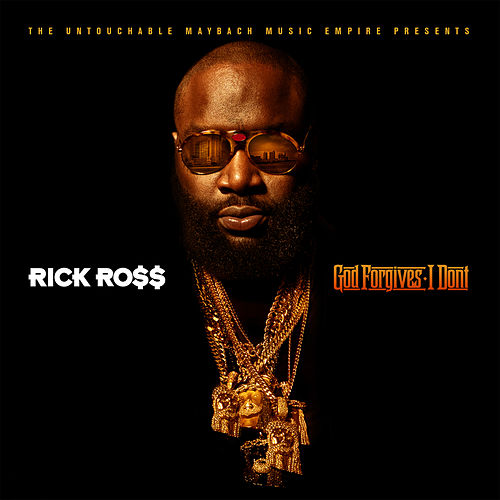 God Forgives, I Don't by Rick Ross