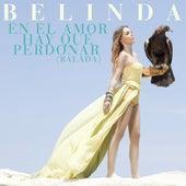 En el Amor Hay Que Perdonar (Balada) by Belinda