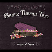 Trigger and Scythe by Silver Thread Trio