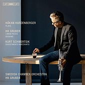Gruber: 3 MOB Pieces - Busking - Schwertsik: Divertimento Macchiato by Hakan Hardenberger