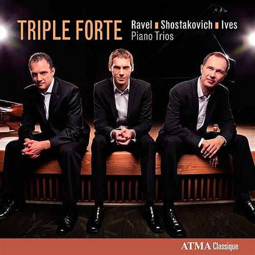 Ravel, Shostakovich & Ives: Piano Trios by Triple Forte