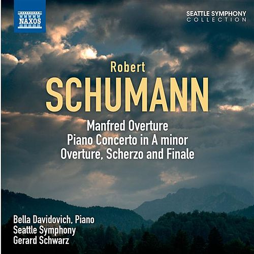 Schumann: Manfred: Overture - Piano Concerto - Overture, Scherzo and Finale by Various Artists