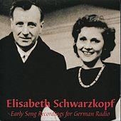 Early Song Recordings for German Radio (1941-1980) by Elisabeth Schwarzkopf