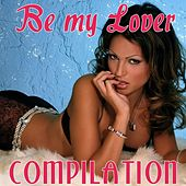 Be My Lover Compilation by Disco Fever