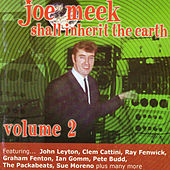 Joe Meek Shall Inherit the Earth Vol. 2 by Various Artists