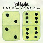 2 Bit Blues x 6 Bit Blues by Kid Koala