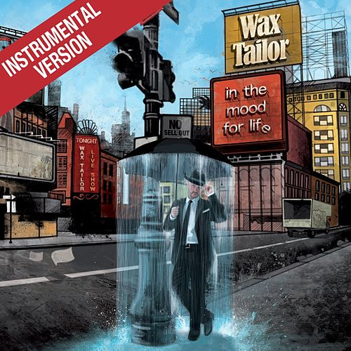 In The Mood For Life (Instrumentals) by Wax Tailor