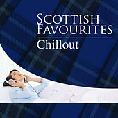 Scottish Favourites - Chillout by Various Artists