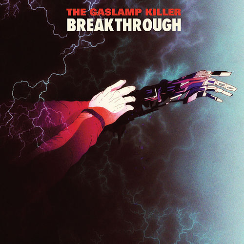 Breakthrough by The Gaslamp Killer