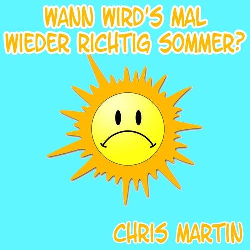 Wann wird's mal wieder richtig Sommer by Chris Martin