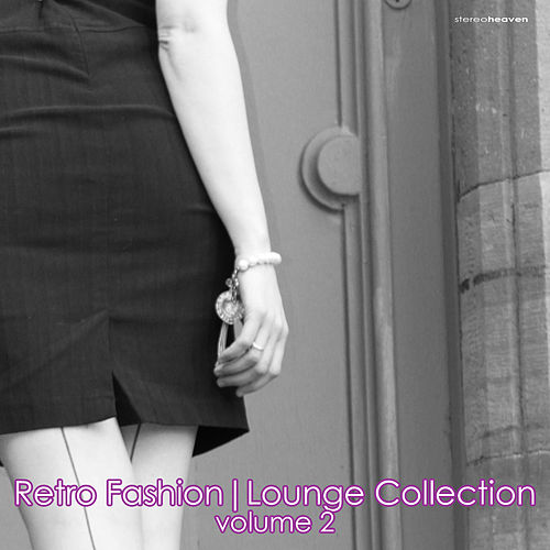 Retro Fashion | Lounge Collection, Vol. 2 by Various Artists