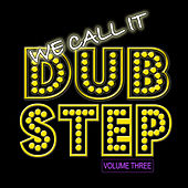 We Call It Dubstep, Vol.3 by Various Artists