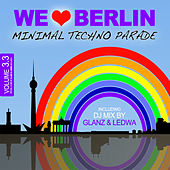 We Love Berlin 3.3 - Minimal Techno Parade (Incl. DJ Mix By Glanz & Ledwa) by Various Artists