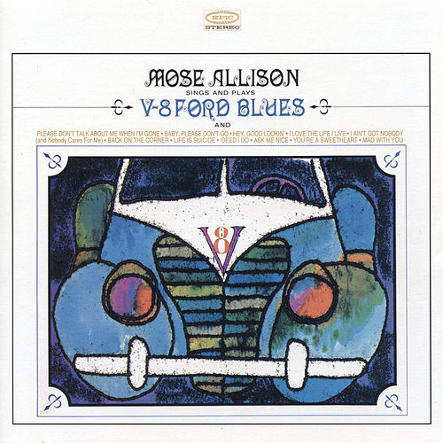 V-8 Ford Blues by Mose Allison