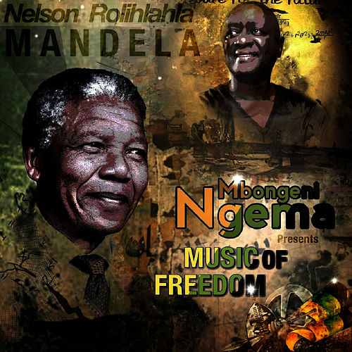 Rolihlahla Mandela (Taken from Mbongeni Ngema Presents Music of Freedom) by Mbongeni Ngema