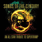 Songs of the Century - An All-Star Tribute to Supertramp by Various Artists