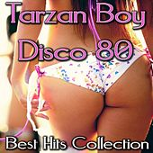 Tarzan Boy Disco 80 Best Hit Collection, Vol. 1 by Disco Fever