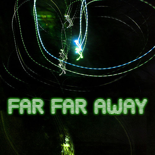 Far Far Away by Far Far Away