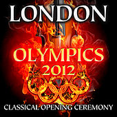 London Olympics 2012 - Classical Opening Ceremony by Various Artists