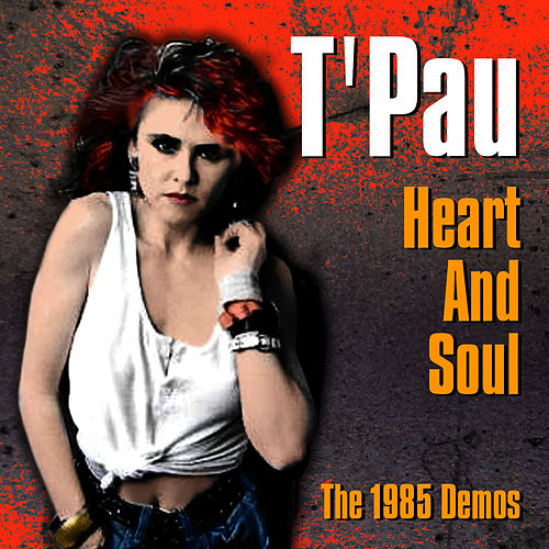 Heart and Soul - The 1985 Demos by T'Pau