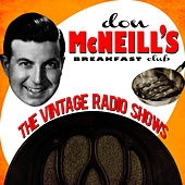 Don Mcneil's Breakfast Club - The Vintage Radio Shows by Radio Broadcast