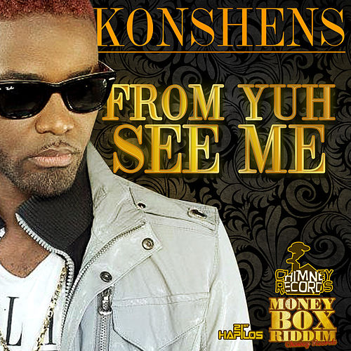 From Yuh See Me by Konshens