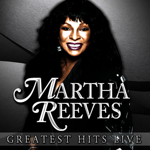 Greatest Hits Live by Martha Reeves