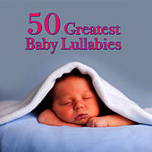 50 Greatest Baby Lullabies by Lullabye Baby Ensemble