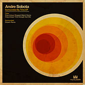 Surrounded By Time EP by Andre Sobota