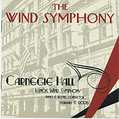 The Wind Symphony - Carnegie Hall, Vol. 1 by Various Artists