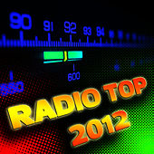 Radio Top 2012 by Radio Top Singers