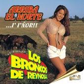 Arriba el Norte (...I I'nor!!) by Los Broncos De Reynosa