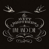 Live And Die von The Avett Brothers