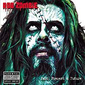 Past, Present & Future von Rob Zombie