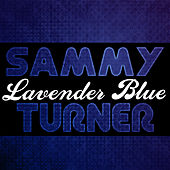 Lavender Blue by Sammy Turner