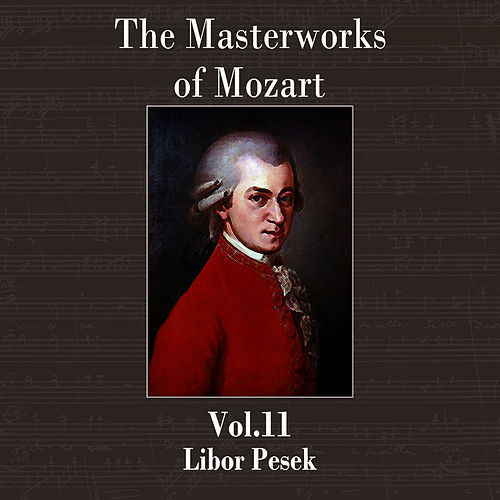 The Masterworks of Mozart, Vol. 11 by Libor Pesek