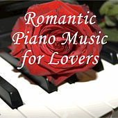 Romantic Piano Music for Lovers by Various Artists