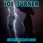 Stormy Monday Blues by Joe Turner