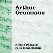Arthur Grumiaux Interpreta Paganini - Mendelssohn by Arthur Grumiaux
