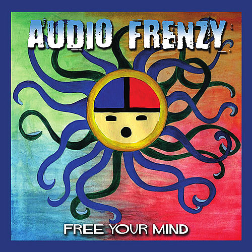 Free Your Mind by Audio Frenzy