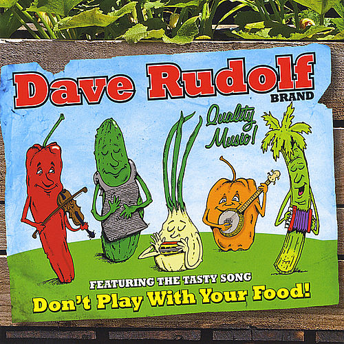 Don't Play With Your Food by Dave Rudolf