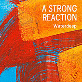 A Strong Reaction by Waterdeep