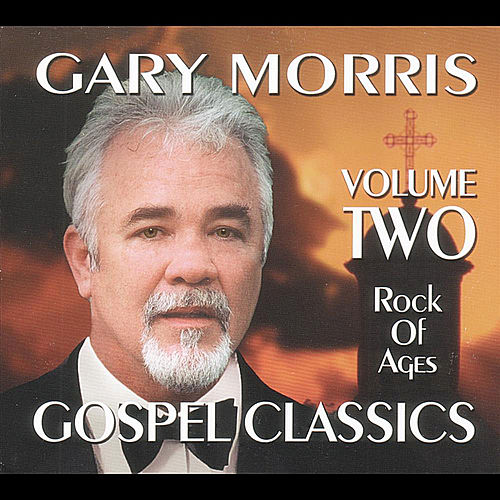Gospel Classics, Vol. 2 (Rock of Ages) by Gary Morris