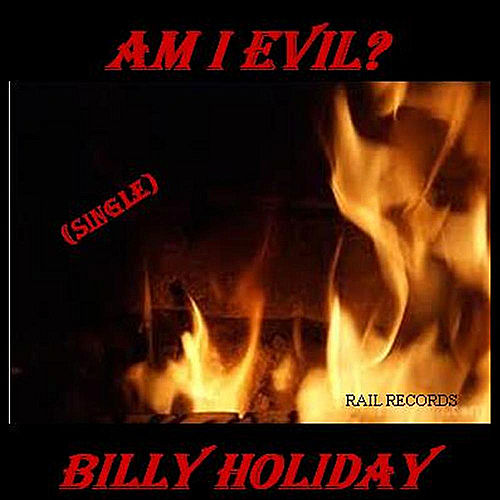 Am I Evil by Billie Holiday
