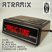 Magic Time Remixes by Atramix