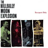 Bourgeois Baby by Hillbilly Moon Explosion