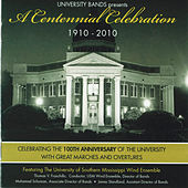 University Bands presents A Centennial Celebration 1910-2010 by The University of Southern Mississippi Wind Ensemble