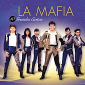 10 Grandes Exitos by La Mafia